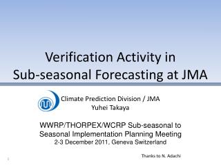 Verification Activity in  Sub-seasonal Forecasting at JMA