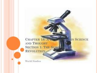 Chapter 18: A Revolution in Science and Thought Section 1: The Scientific Revolution