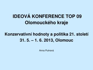 IDEOV� KONFERENCE TOP 09