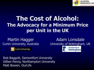 The Cost of Alcohol: The Advocacy for a Minimum Price per Unit in the UK