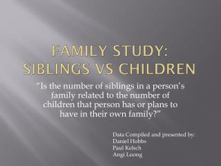 Family Study: Siblings  Vs  Children