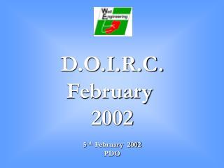 D.O.I.R.C. February  2002 5  th  February  2002 PDO