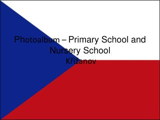 Ph otoalbum –  Primary School and Nursery School  Křižanov