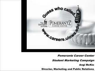Pomerantz Career Center  Student Marketing Campaign Angi McKie