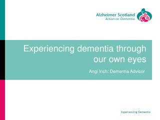Experiencing dementia through our own eyes