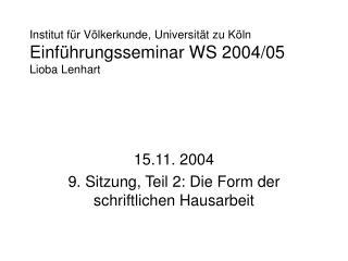 Institut f r V lkerkunde, Universit t zu K ln Einf hrungsseminar WS 2004