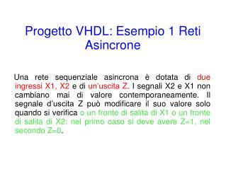 Progetto VHDL: Esempio 1 Reti Asincrone