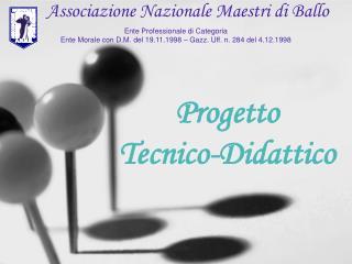 Progetto  Tecnico-Didattico