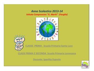 """Anno Scolastico 2013-14 Istituto Comprensivo  """"G .  Mariti""""   ( Fauglia )"""