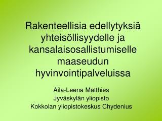 Aila-Leena Matthies Jyväskylän yliopisto Kokkolan yliopistokeskus Chydenius