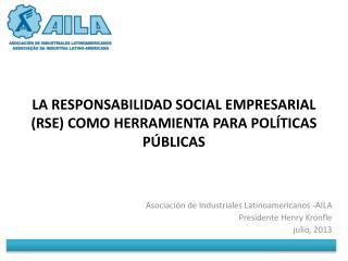 LA RESPONSABILIDAD SOCIAL EMPRESARIAL (RSE) COMO HERRAMIENTA PARA POLÍTICAS PÚBLICAS