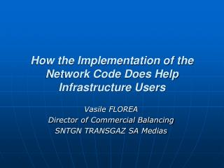 How the Implementation of the Network Code Does Help Infrastructure Users