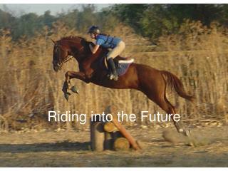 Riding into the Future