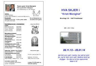 HVA SKJER i   �Kristi Menighet�  Brochsgt. 20  - 1607 Fredrikstad