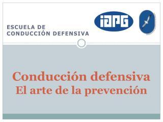Conducción defensiva El arte de la prevención