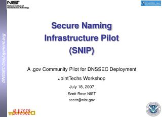 Secure Naming  Infrastructure Pilot  (SNIP)