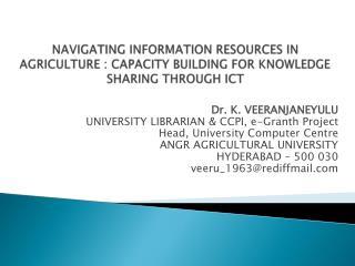 Dr. K. VEERANJANEYULU UNIVERSITY LIBRARIAN & CCPI, e-Granth Project