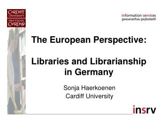 The European Perspective: Libraries and Librarianship in Germany