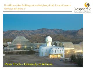 The Hills are Alive: Building an Interdisciplinary Earth Science Research Facility at Biosphere 2