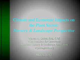 Climate and Economic Impacts on the Plant Sector: Nursery & Landscape Perspective
