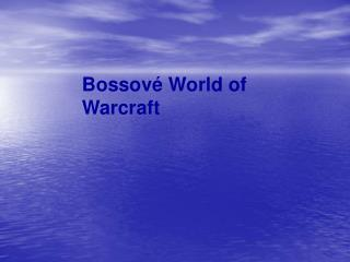 Bossové World of Warcraft