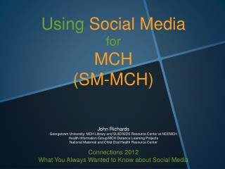 Using  Social Media f or MCH (SM-MCH)