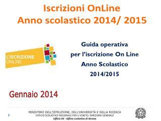 Iscrizioni OnLine Anno scolastico 2014/ 2015