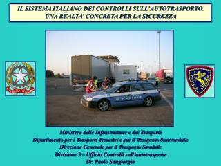 IL SISTEMA ITALIANO DEI CONTROLLI SULL'AUTOTRASPORTO.  UNA REALTA' CONCRETA PER LA SICUREZZA