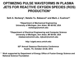 OPTIMIZING PULSE WAVEFORMS IN PLASMA JETS FOR REACTIVE OXYGEN SPECIES (ROS) PRODUCTION*