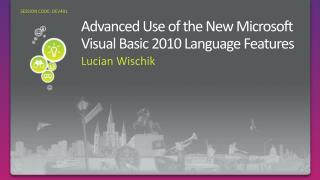 Advanced Use of the New Microsoft Visual Basic 2010 Language Features