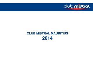 CLUB MISTRAL MAURITIUS 2014