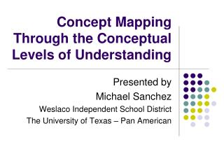 Concept Mapping Through the Conceptual Levels of Understanding