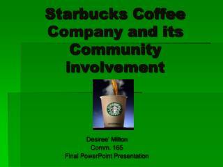 Starbucks Coffee Company and its Community involvement