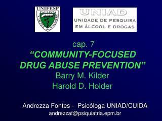 "cap. 7 ""COMMUNITY-FOCUSED DRUG ABUSE PREVENTION"" Barry M. Kilder Harold D. Holder"