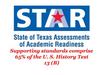 Supporting standards comprise 65% of the U. S. History Test 13 (B)