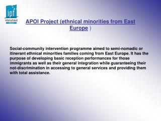 APOI Project (ethnical minorities from East Europe  )