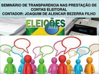 SEMINÁRIO DE TRANSPARENCIA NAS PRESTAÇÃO DE CONTAS ELEITORAL