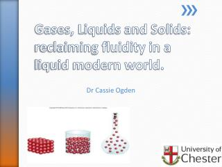 Gases, Liquids and Solids: reclaiming fluidity in a liquid modern world.