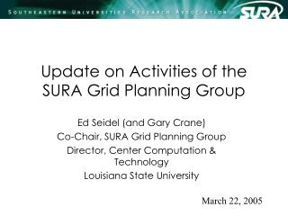 Update on Activities of the SURA Grid Planning Group