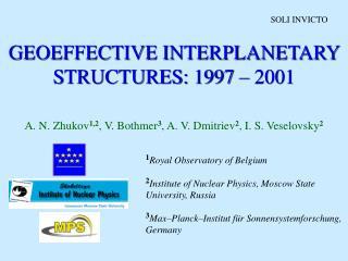 GEOEFFECTIVE INTERPLANETARY STRUCTURES: 1997 – 2001
