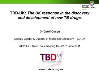 TBD-UK:  The UK response in the discovery and development of new TB drugs.