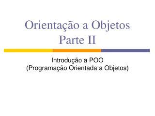 Orientação a Objetos Parte II