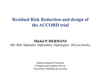 Residual Risk Reduction and design of the ACCORD trial Michel P. HERMANS