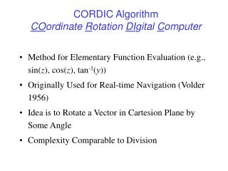 CORDIC Algorithm CO ordinate  R otation  DI gital  C omputer