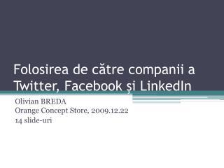 Folosirea de c ă tre companii a Twitter, Facebook  ş i LinkedIn