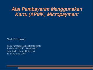 Alat Pembayaran Menggunakan Kartu (APMK) Micropayment