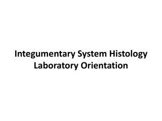 Integumentary System Histology Laboratory Orientation