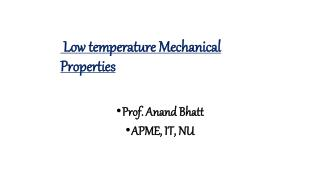 Low temperature Mechanical Properties