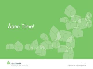 Åpen Time!