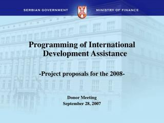 Programming of International Development Assistance  -Project proposals for the 2008-